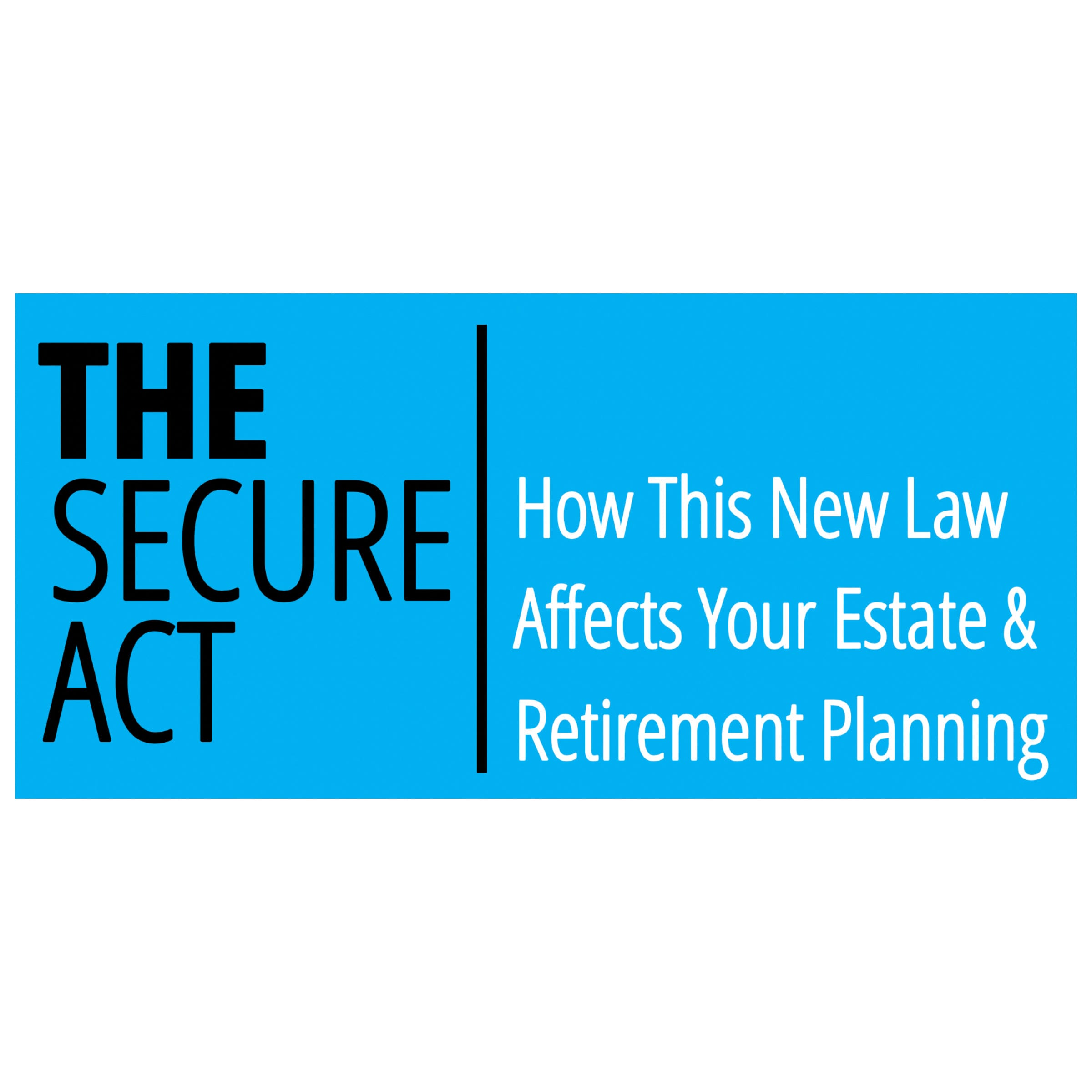 Avoid Drawbacks of The SECURE Act with These Strategies